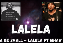Kabza De Small – LALELA Ft. Mhaw Keys