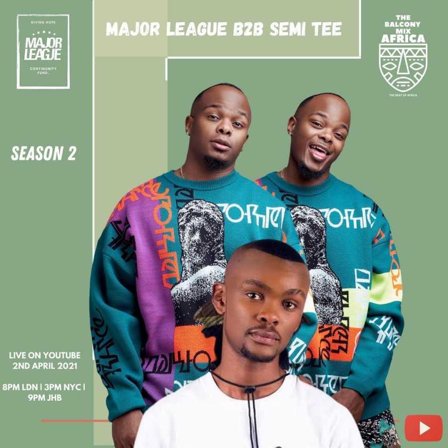 Major League DJz & Semi Tee – Amapiano Live Balcony Mix