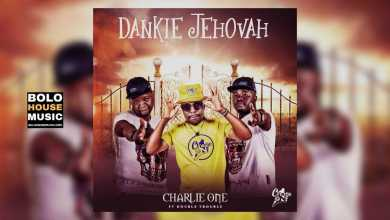 Charlie One SA – Dankie Jehovah Ft. Double Trouble