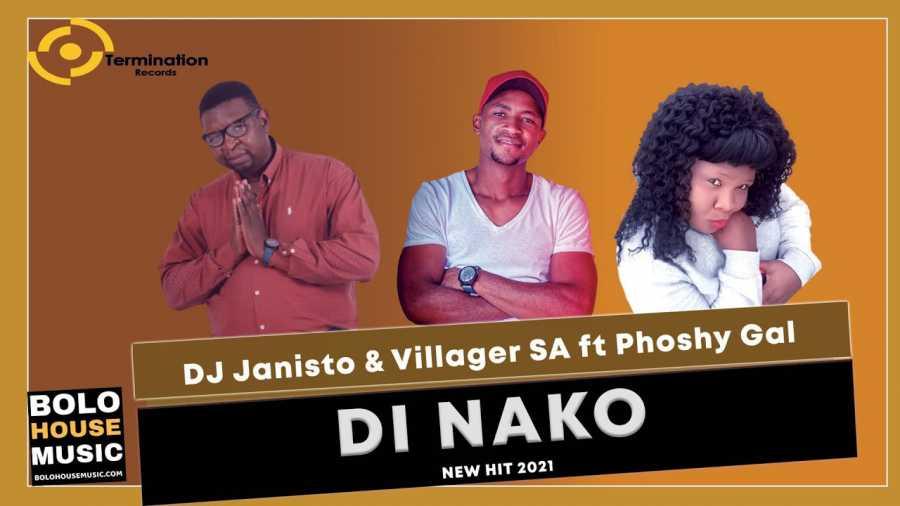 DJ Janisto & Villager SA – Di Nako Ft. Phoshy Gal
