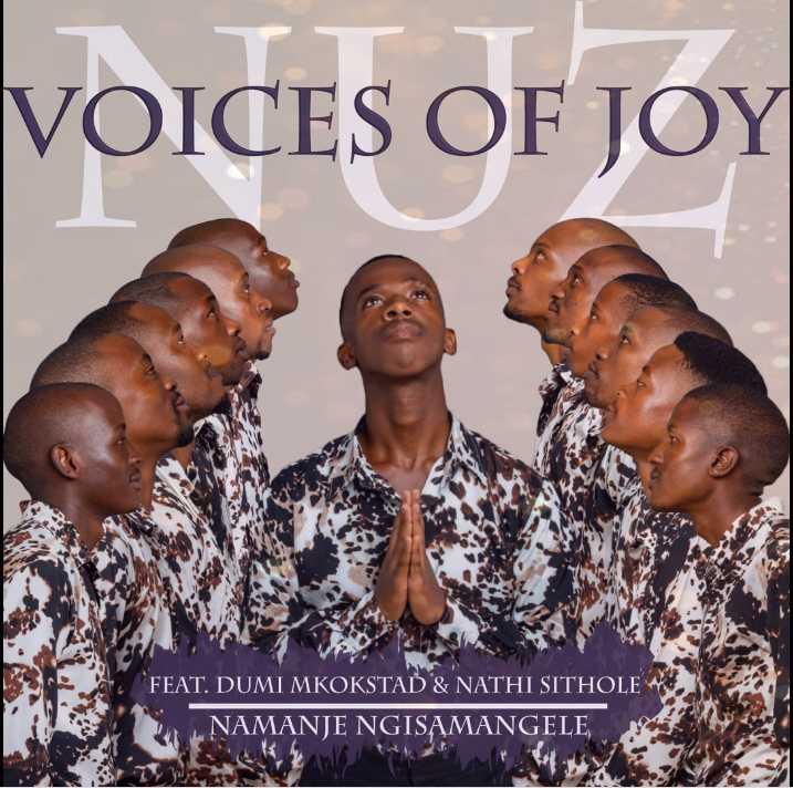 Nuz Voices Of Joy – Namanje Ngisamangele