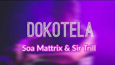 Soa Mattrix – Dokotela ft. Sir Trill (Leak)
