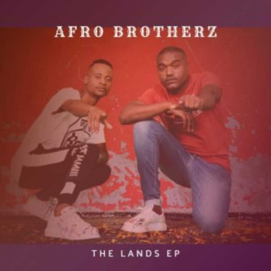 Afro Brotherz – The Lands EP