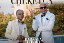 Barnaba Classic – Cheketua ft. Alikiba