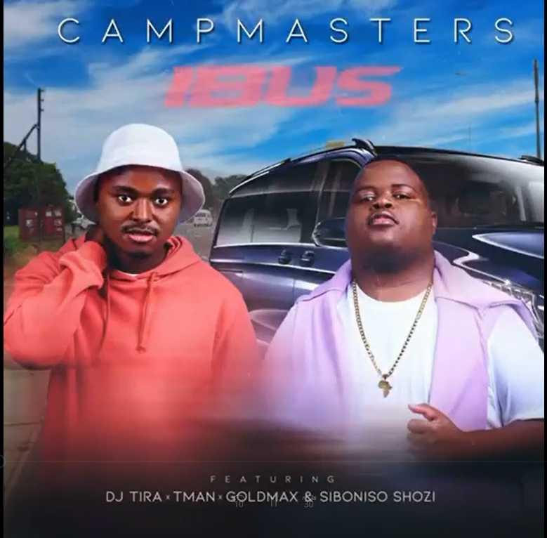 Campmasters – iBus Ft. Dj Tira , T-man, Goldmax & Siboniso Shozi