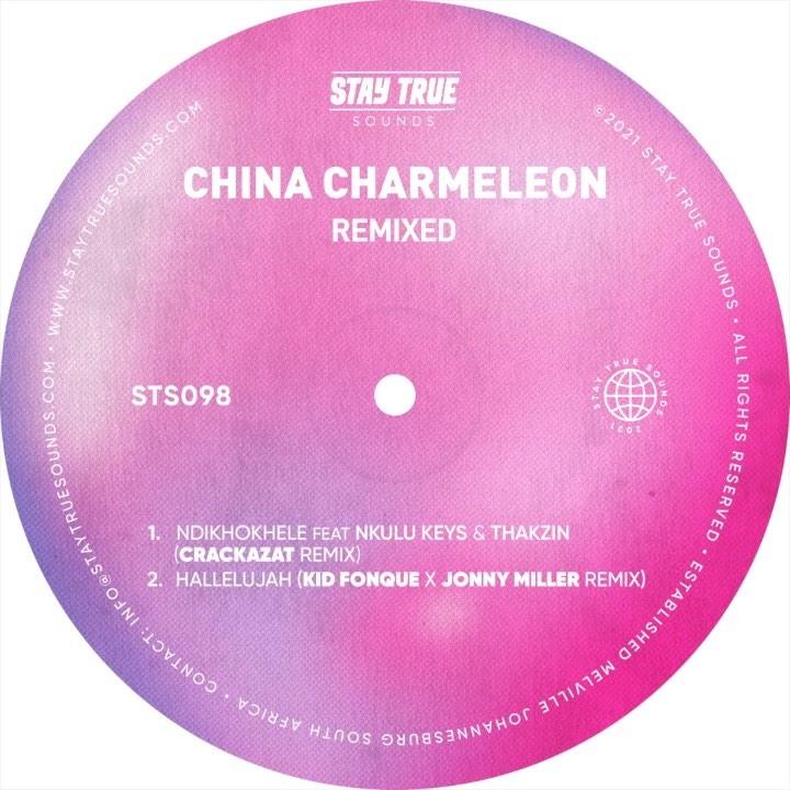 China Charmeleon – Remixed – Ndikhokhele & Hallelujah (Remix)