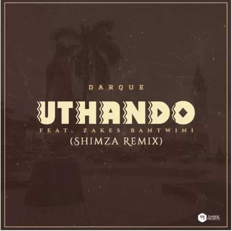 Darque Ft. Zakes Bantwini – Uthando (Shimza Remix)