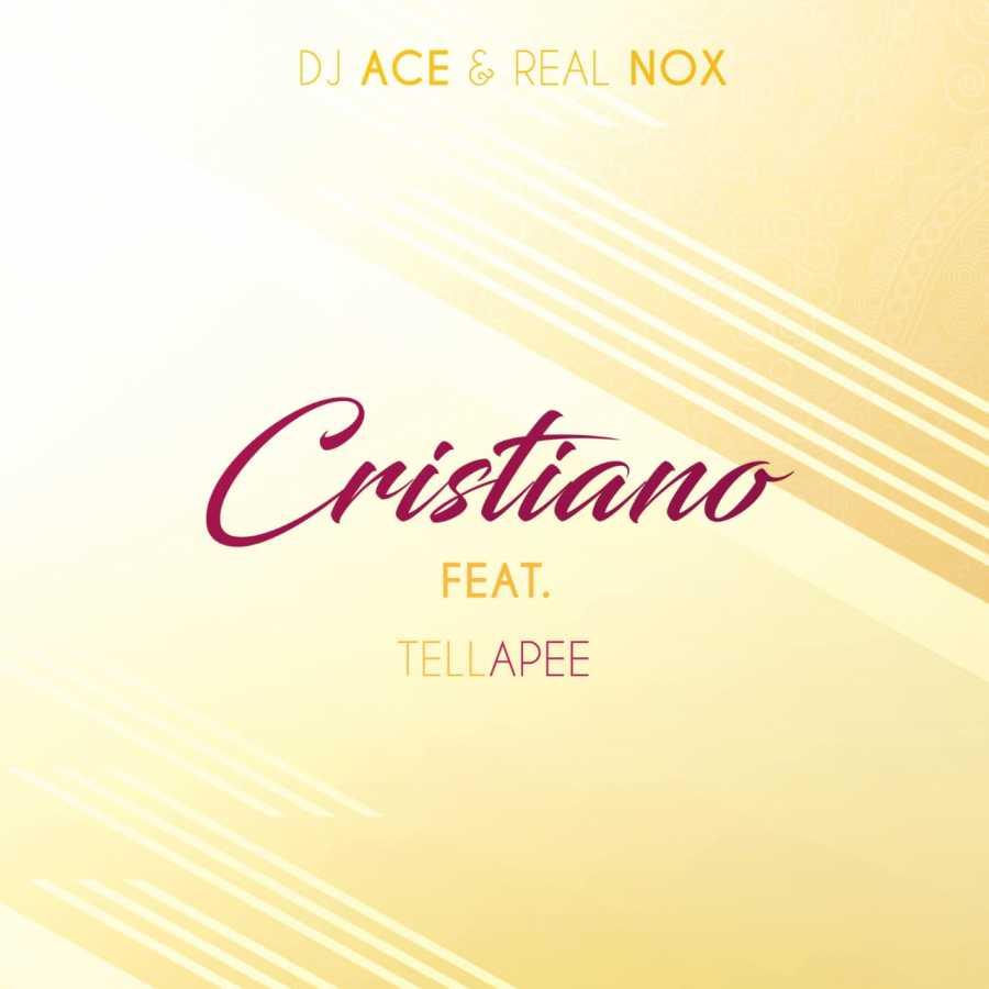 DJ Ace & Real Nox – Cristiano (feat. TellaPee)