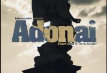 Femi One – Adonai Ft. Bern Mziki
