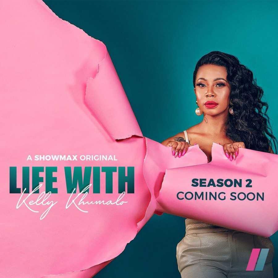 kelly Khumalo Share Details On Life With Kelly Khumalo Season 2