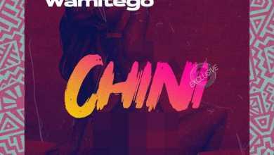 Nay Wamitego – Chini