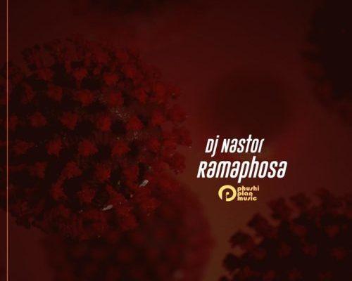 DJ Nastor – Ramaphosa ft. Tsholo