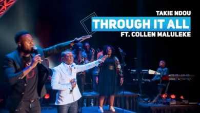 Takie Ndou – Through It All ft. Collen Maluleke