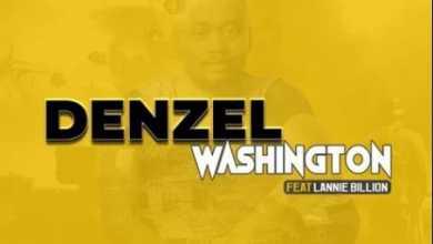 King Zeph, Deep Sen & K-Sugah – Denzel Washington ft. Lannie Billion