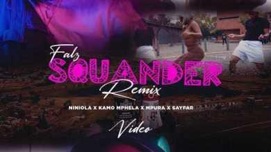 Falz, Kamo Mphela & Mpura Ft. Sayfar – Squander (Remix) Video