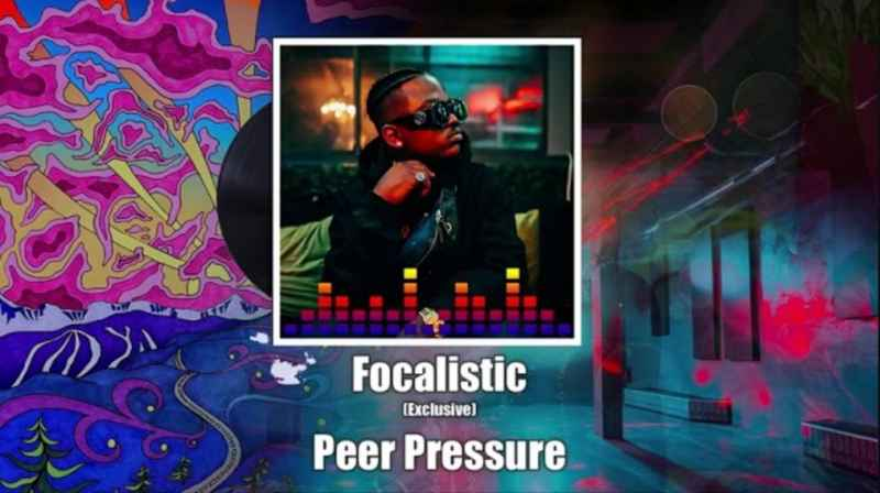 Focalistic – Peer Pressure