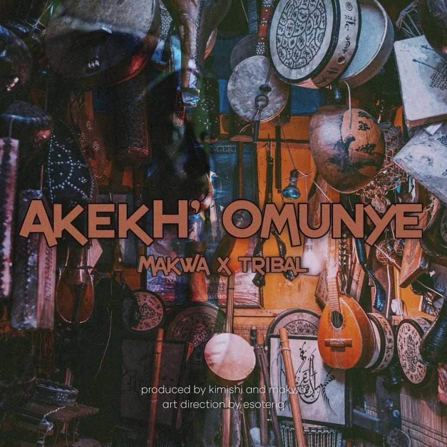 Makwa – Akekh'Omunye ft. Tribal
