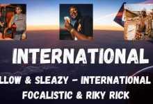 Mellow & Sleazy – International Ft. Focalistic & Riky Rick