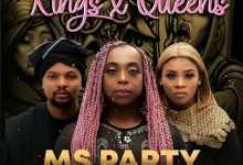 Ms Party - Kings & Queens Ft. Lady Du & Josiah De Disciple
