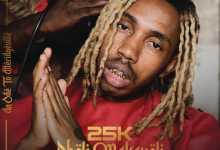 25K  - Pheli Makaveli Album