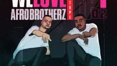 Afro Brotherz – We Love Afro Brotherz (Episode 2) Mix