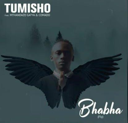 Tumisho – Bhabha (Fly) ft. Mthandazo Gatya & Comado