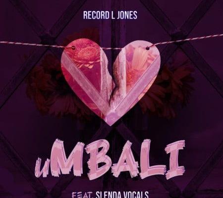 Record L Jones – uMbali ft. Slenda Vocals
