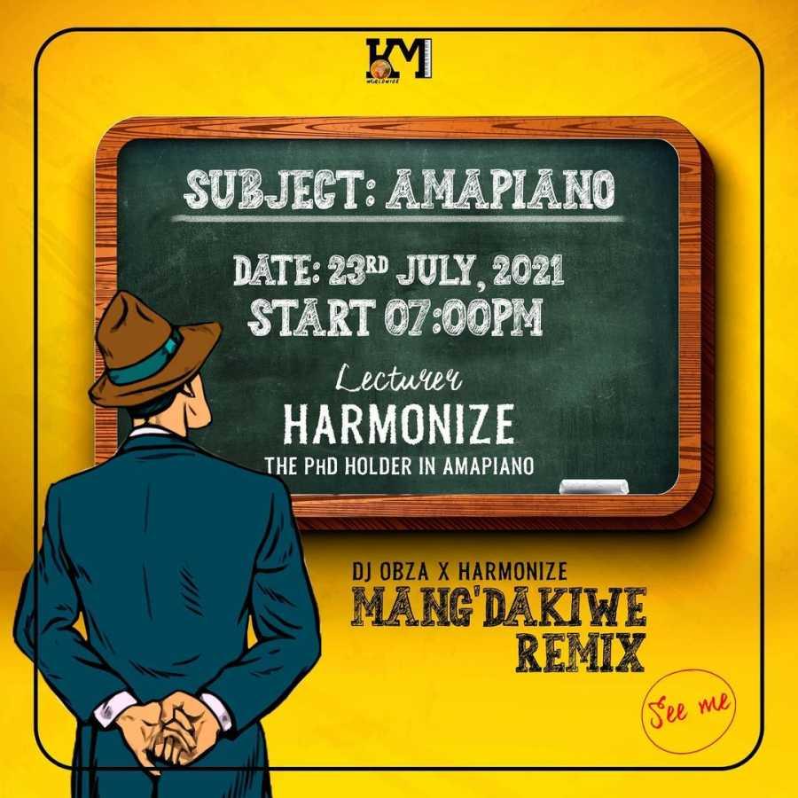 DJ Obza & Harmonize – Mang'dakiwe (Remix) ft. Leon Lee