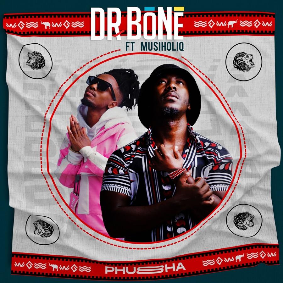 Dr Bone – Phusha Ft. Musiholiq