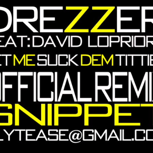 Drezzer & Danny Lopriore – Let Me Suck Your Titties Baby (TikTok)