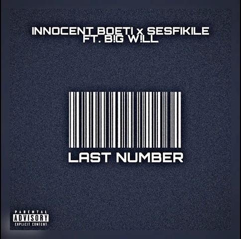 Innocent Boetie & Sesfikile – Last Number ft. B!G W!LL