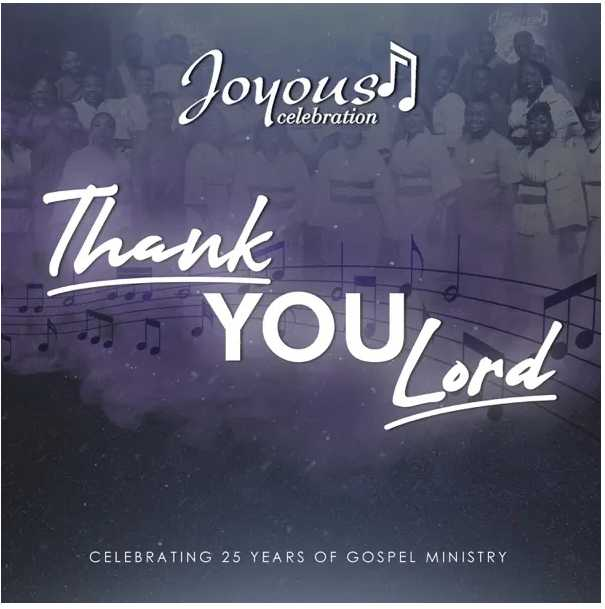 Joyous Celebration – Thank You Lord (Celebrating 25 Years Of Gospel Ministry) (Live / Edit)