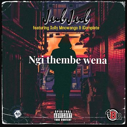Jub Jub – Ngithembe Wena Ft. Xolly Mncwango & iComplete