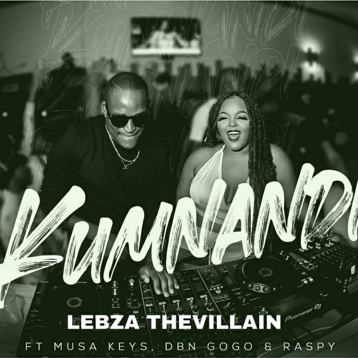 Lebza Thevillain – Kumnandi Ft. Musa Keys, DBN Gogo & Raspy