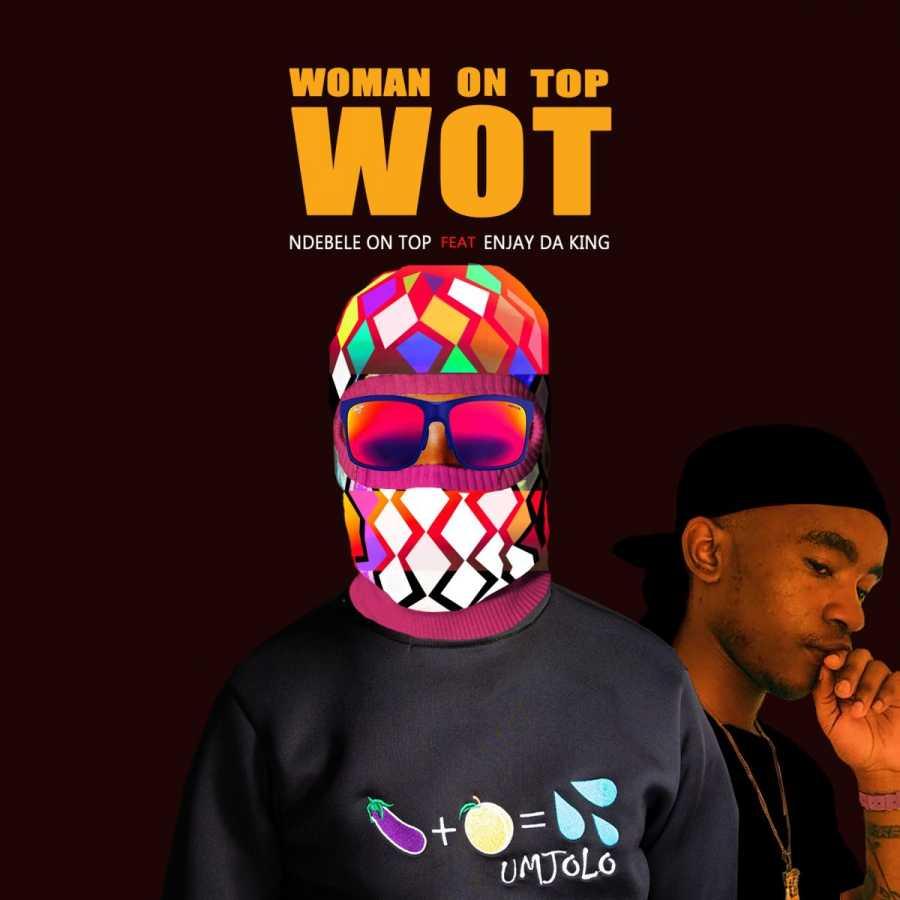 Ndebele On Top – Woman On Top ft. En-Jay Da King