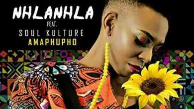 Nhlanhla Dube – Amaphupho ft. Soul Kulture