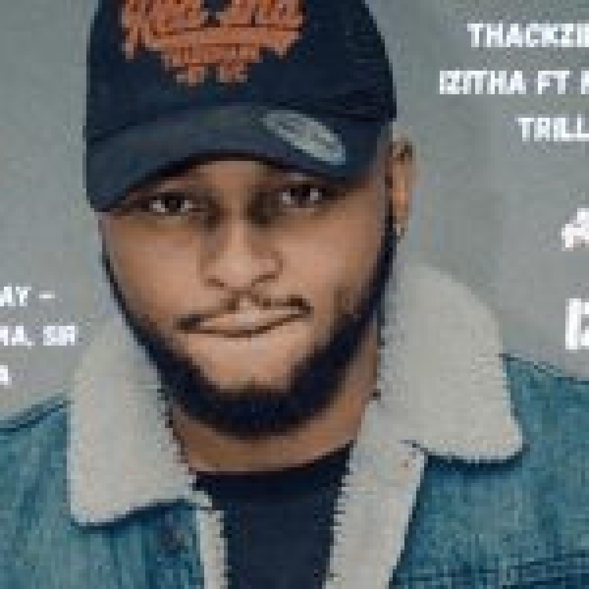 ThackzinDj & TeeJay – Izitha Ft. Nkosazana, Sir Trill & Mpura