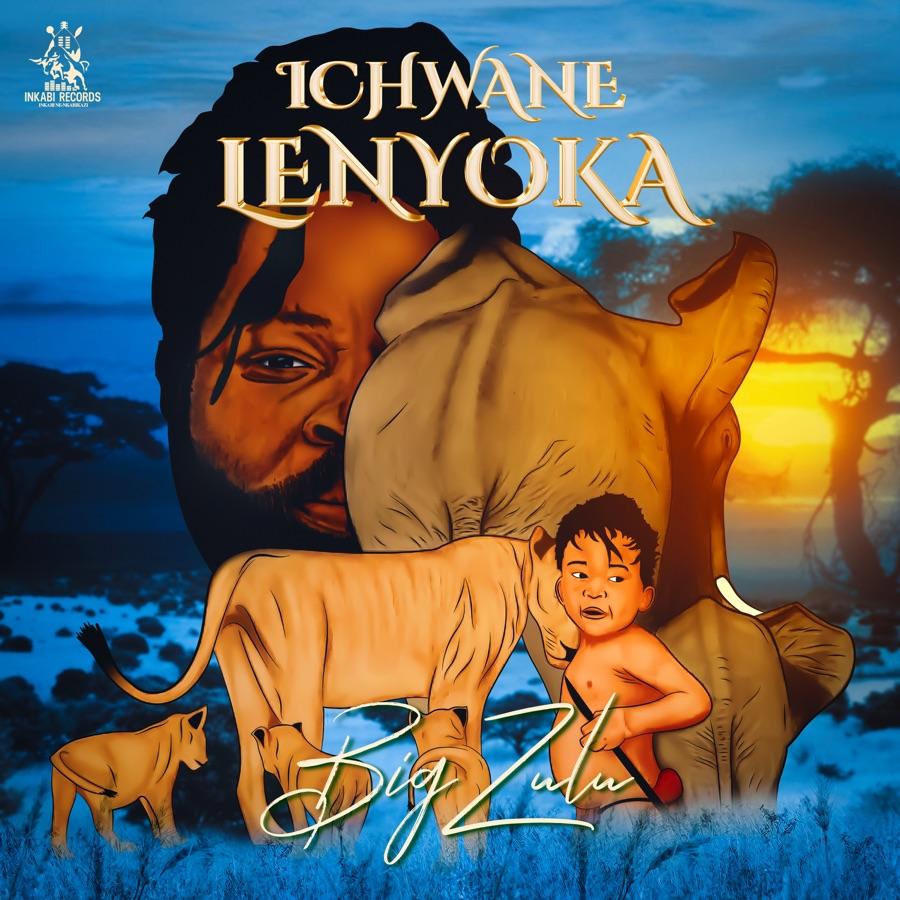 Big Zulu - Ichwane Lenyoka