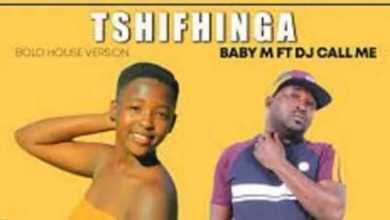 Baby M – Tshifhinga Ft. DJ Call Me