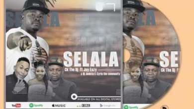 Ck The DJ – Selala Ft DJ Janisto, Jay Eazy & Cyria the Community