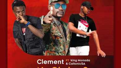 Clement – Ne Ole Kae? Ft. King Monada & Caltonic SA