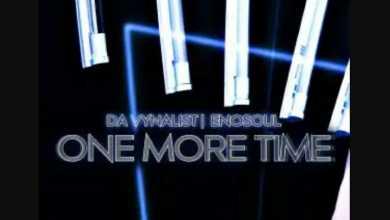 Da Vynalist & Enosoul – One More Time
