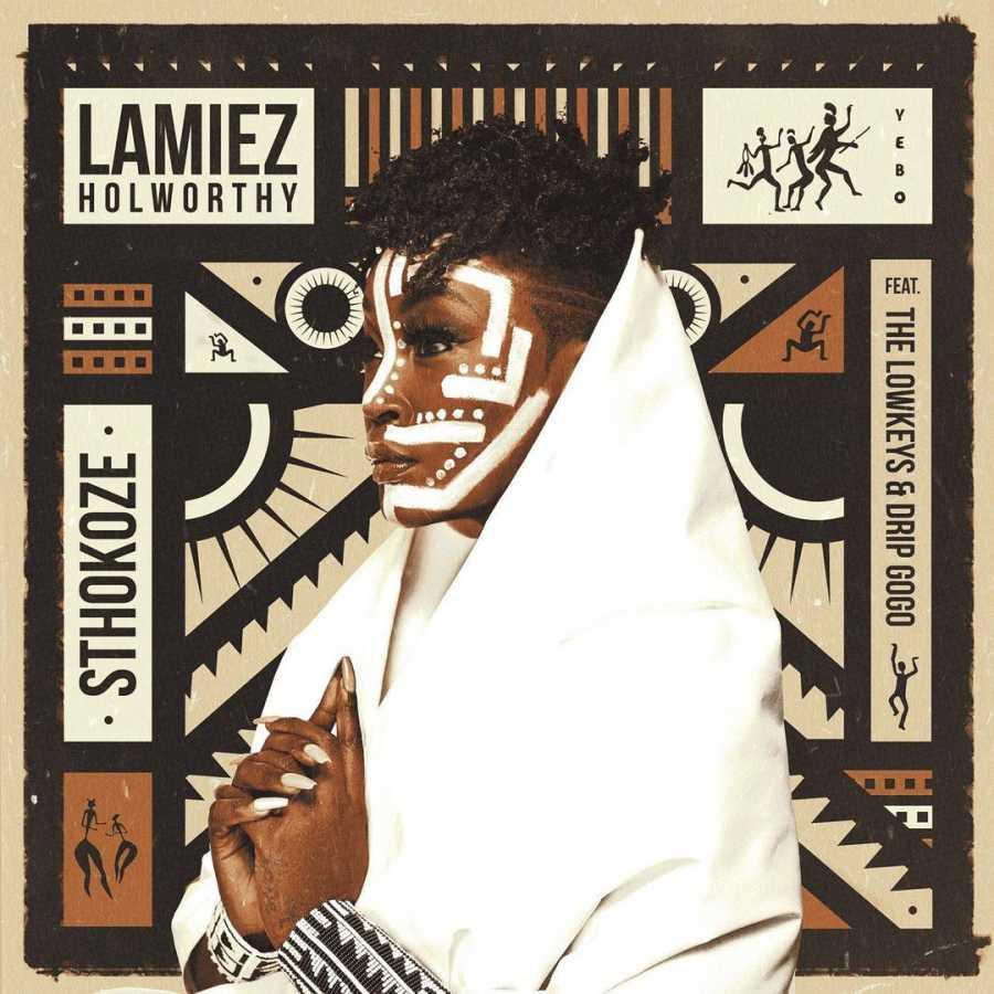 Lamiez Holworthy – Sthokoze Ft. Drip Gogo & The Lowkeys