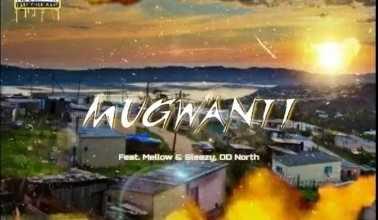 Mellow, Sleazy & Stay C – Mugwanthi Ft. OD North