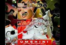 Slenda Da Dancing DJ - Umshini Ft. T-Man, Beast, Diskwa Woza