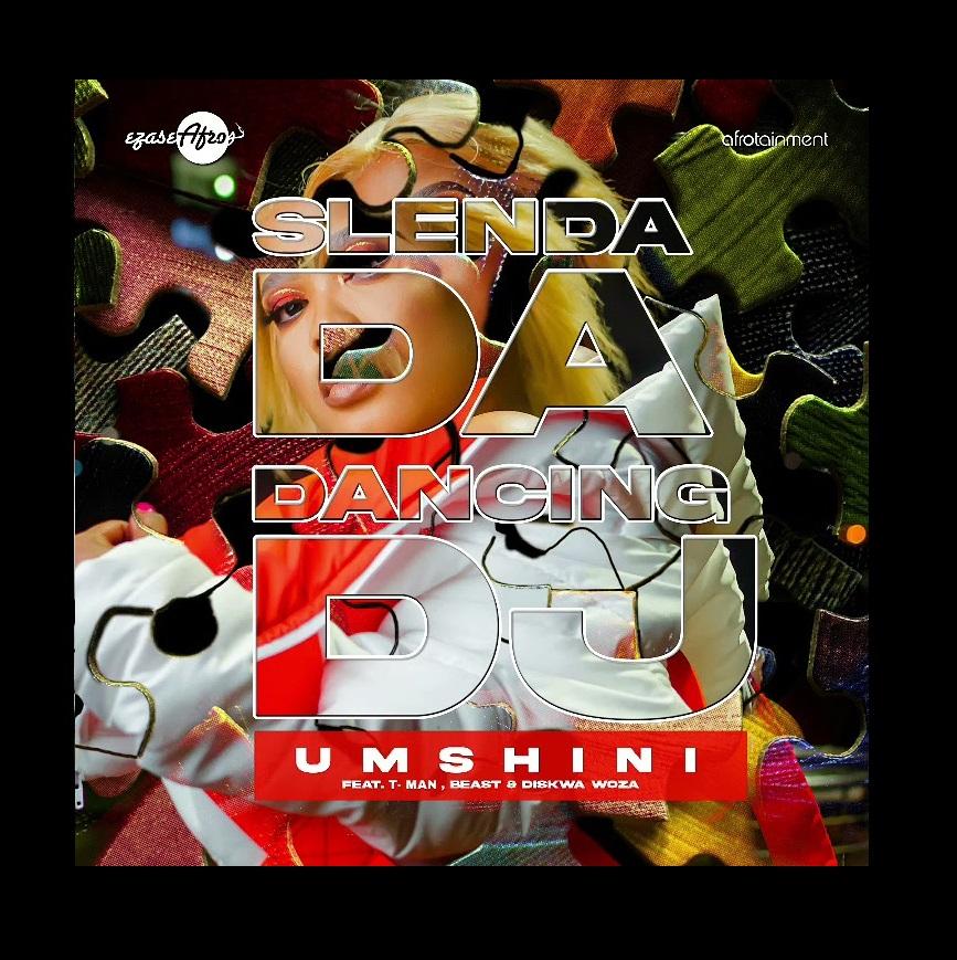 Slenda Da Dancing DJ – Umshini Ft. T-Man, Beast, Diskwa Woza