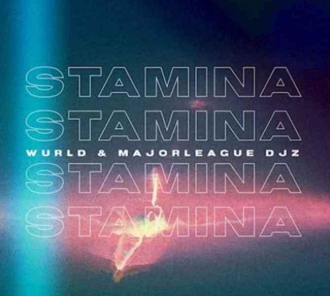 WurlD & Major League – Stamina Ft. LuuDadeejay