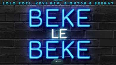 AyaProw – Beke Le Beke  Ft. Lolo Zozi, Kevi Kev, Eight08 & Beekay
