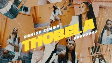 Denise Zimba – Thobela Ft. PROFOUND