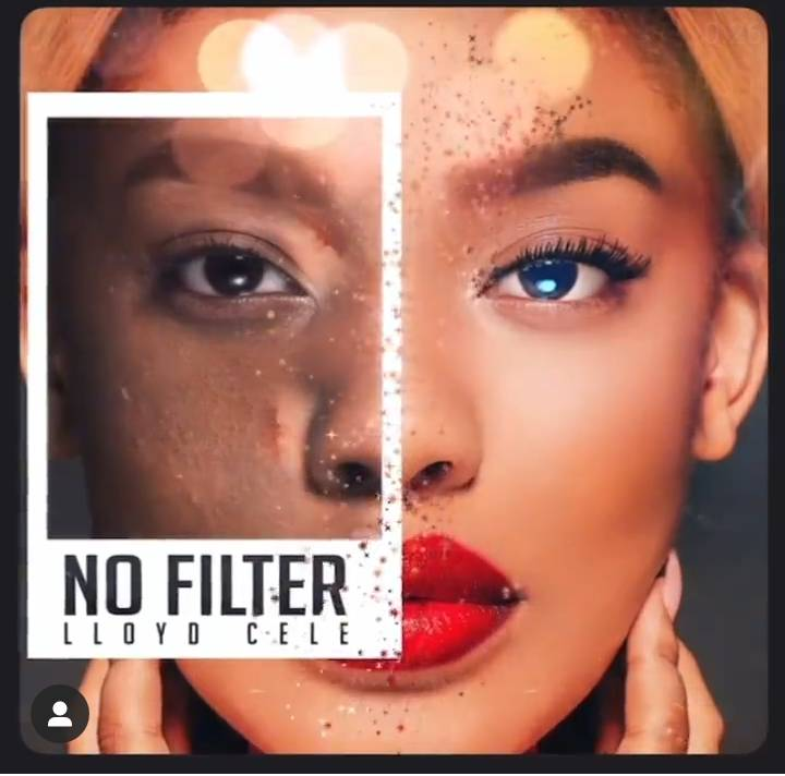 """Listen to Lloyd Cele's """"No Filter"""" Song"""